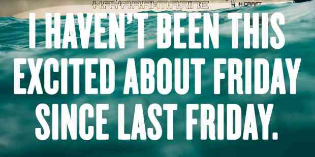 25 TGIF Memes & Friday Quotes To Get You Excited For The Freakin' Weekend