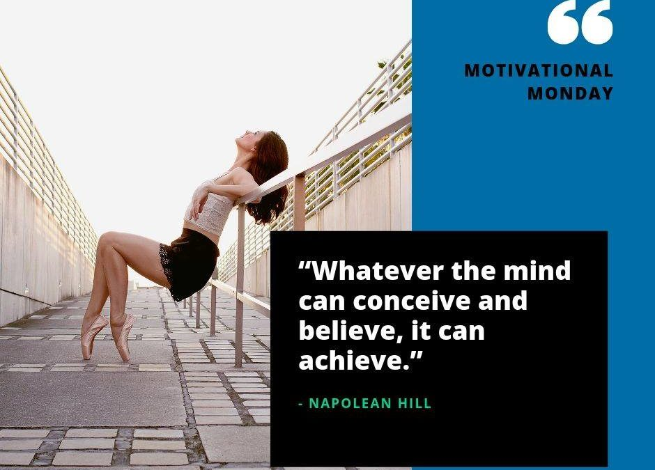 """Whatever the Mind can conceive and believe, it can achieve"" . What do you belie…"